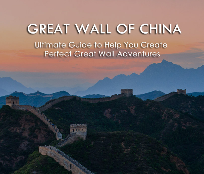 Ultimate Guide on Great Wall of China Travel 2020