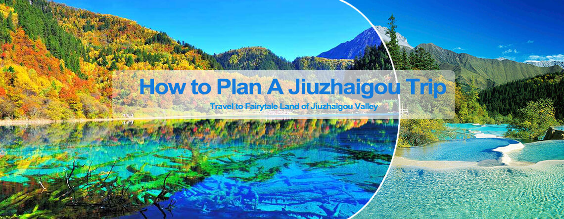 How to Plan a Jiuzhaigou Trip