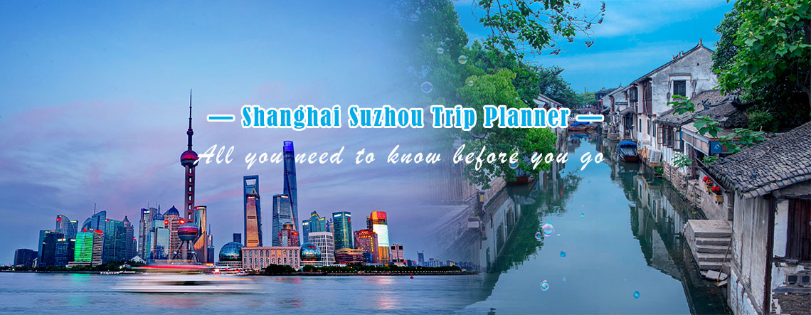 How to Plan a Shanghai Suzhou Tour